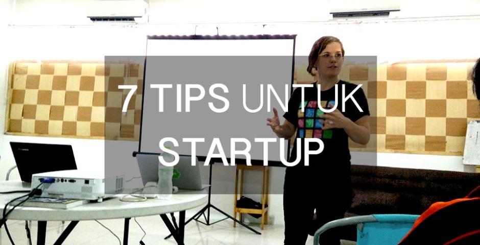 7 TIPS UNTUK STARTUP